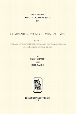 Companion to Neo-Latin Studies By Ijsewijn, Jozef/ Sacre, Dirk